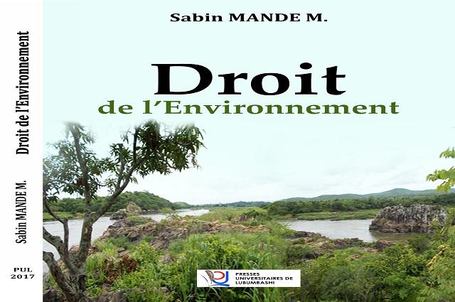 RDC : les violations liées à l'environnement doivent faire l'objet des enquêtes judiciaires